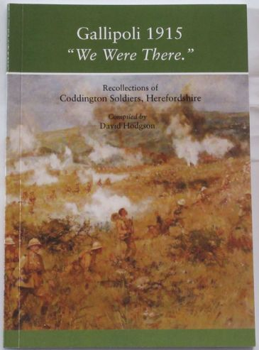 Gallipoli 1915 We Were There - Recollections of Coddington Soldiers, Herefordshire